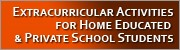 Extracurricular Activities for Home Educated & Private School Students